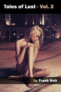 Frank Noir: Tales of Lust - Vol. 2